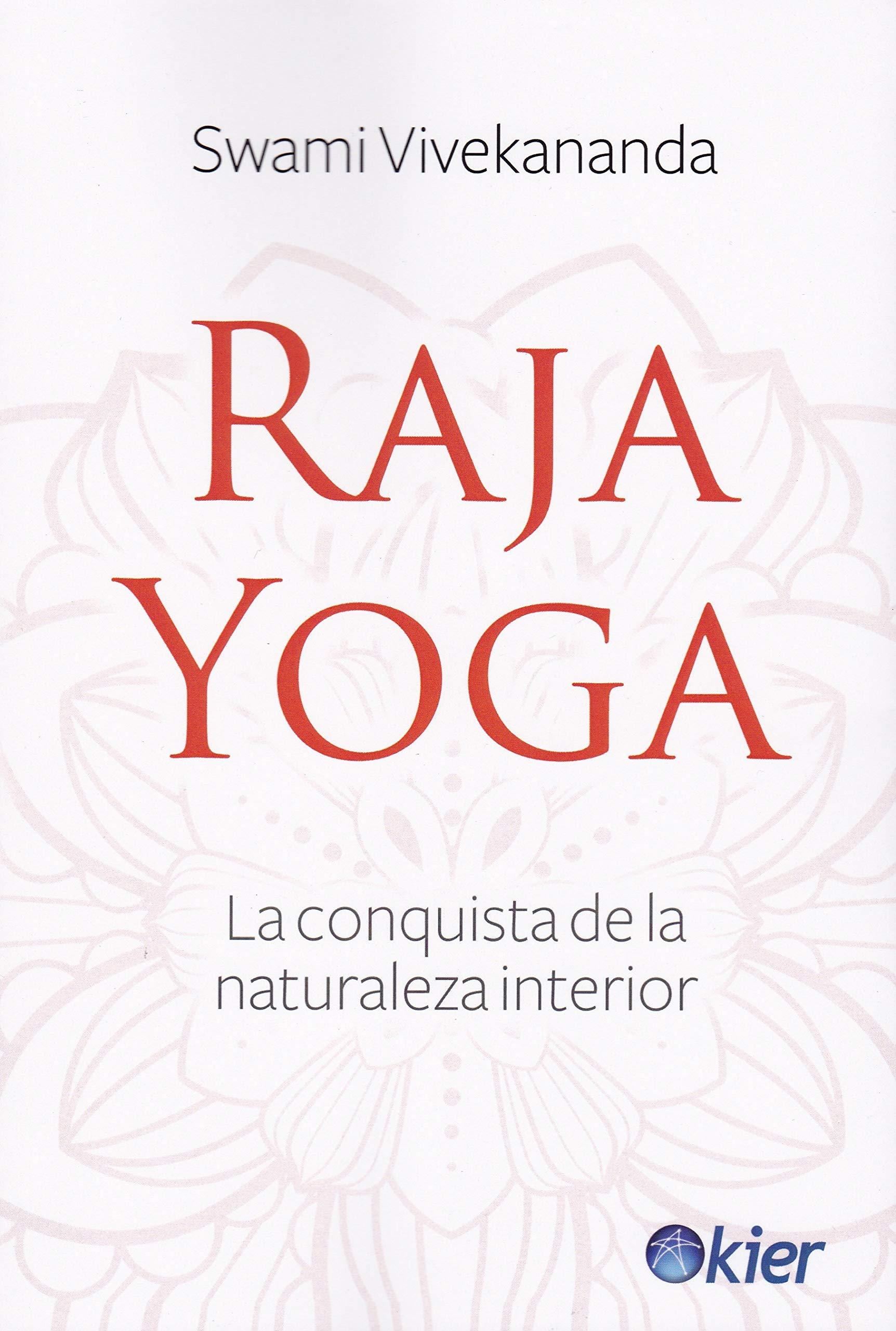 Raja Yoga: La conquista de la naturaleza interior: Amazon.es ...
