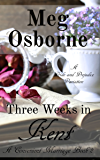 Three Weeks in Kent: A Pride and Prejudice Variation (A Convenient Marriage Book 2)