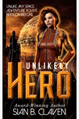 Unlikely Hero (A Spacehiker Adventure Book 1) Kindle Edition