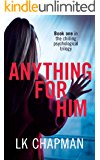 Anything for Him: A chilling psychological thriller (No Escape Book 1)
