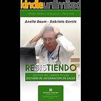 Resistiendo: Gestión del cambio en los Sistemas de Información en Salud