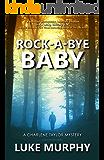 Rock-A-Bye Baby (A Charlene Taylor Mystery Book 2)