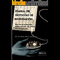 Manual del protocolo de investigación: Guía para su elaboración; ejemplos de tesis y del artículo para su publicación.