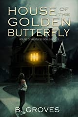 House Of The Golden Butterfly: A Ghost Story (The House Of Restless Souls Book 1) Kindle Edition