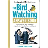The Bird Watching Answer Book: Everything You Need to Know to Enjoy Birds in Your Backyard and Beyond (Cornell Lab of Ornitho