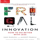FRUGAL INNOVATION: HOW TO DO BETTER WITH LESS