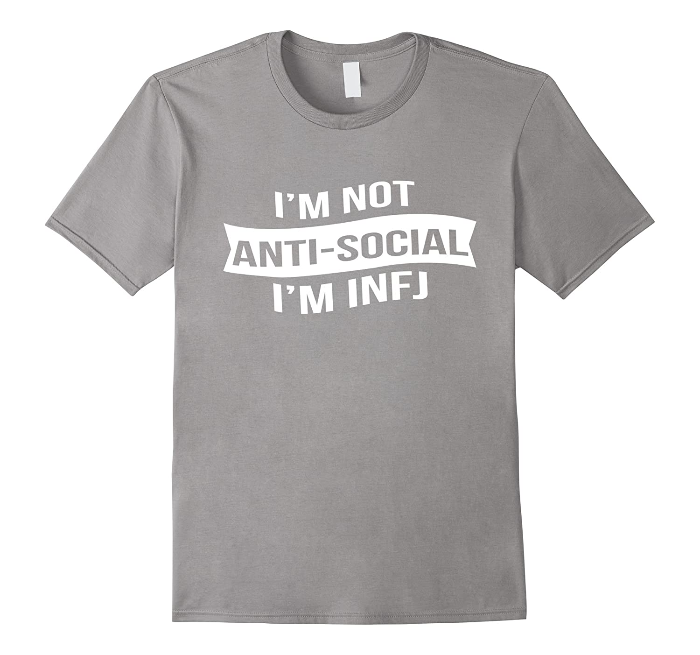 Im Not Social INFJ Personality Advocate Diplomat Spoken Tee-PL