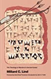 Yahweh Is A Warrior: The Theology of Warfare in Ancient Israel (Christian Peace Shelf)