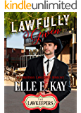 Lawfully Given: Inspirational Christian Historical: A Christmas Lawkeepers Romance (The Lawkeeper Series)