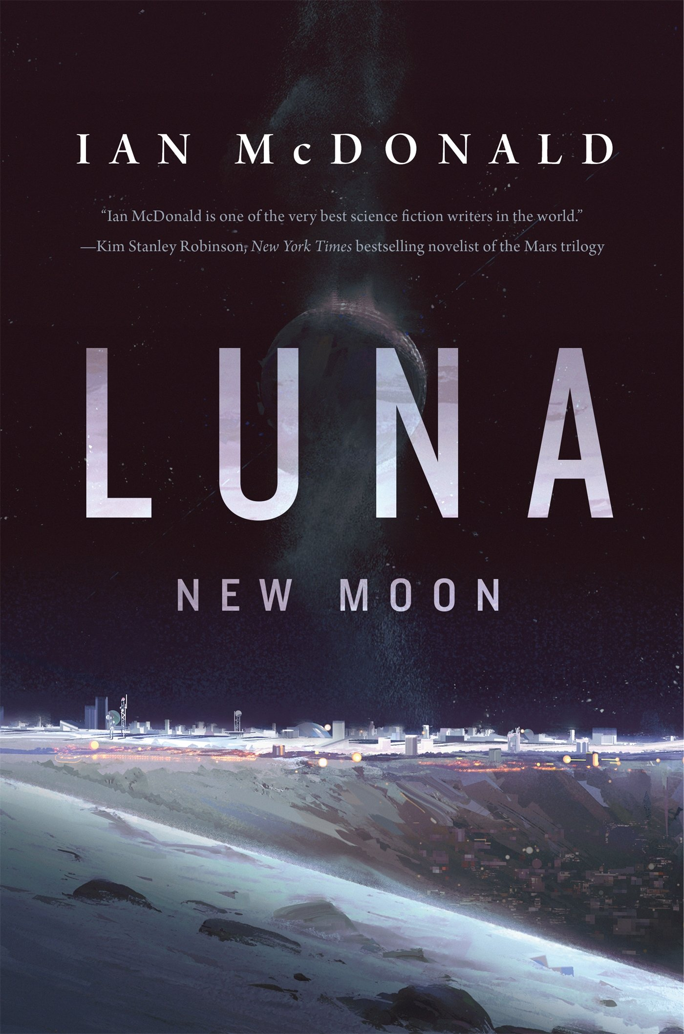 Amazon.com: Luna: New Moon (9780765375520): McDonald, Ian: Books
