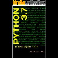 Python 3.7: de Zéro à Expert : Tome 1 (French Edition)