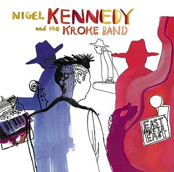 Nigel Kennedy - 癮 - 时光忽快忽慢,我们边笑边哭!