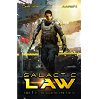 Galactic Law: A Military Scifi Thriller (The Galactic Law Series Book 1) (English Edition)