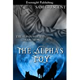 The Alpha's Toy (The Alpha Shifter Collection Book 1)