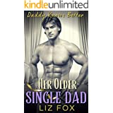 Her Older Single Dad: An Older Man Younger Woman Curvy Romance (Daddy Knows Better Book 2)
