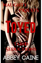 Toyed: Naughty Priests Taboo Seductions Kindle Edition
