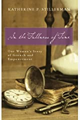 In the Fullness of Time: One Woman's Story of Growth and Empowerment (Barton Family Series  Book 2) Kindle Edition