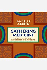 Gathering Medicine: Stories, Songs, and Methods for Soul Retrieval Audible Audiobook