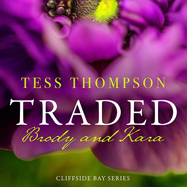 Amazon.com: Traded: Brody and Kara: Cliffside Bay Series ...