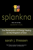 Splankna: The Redemption of Energy Healing for the Kingdom of God