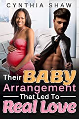 Their Baby Arrangement That Led To Real Love (BWWM, Alpha Male, CEO, Bachelor, Brothers Best Friend, Baby, Hidden Secrets, Lust, Surprise Love Romance) Kindle Edition