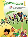 Alfred's Kid's Drum Course, Bk 1: The Easiest Drum Method Ever!, Book & CD (Kid's Courses!)