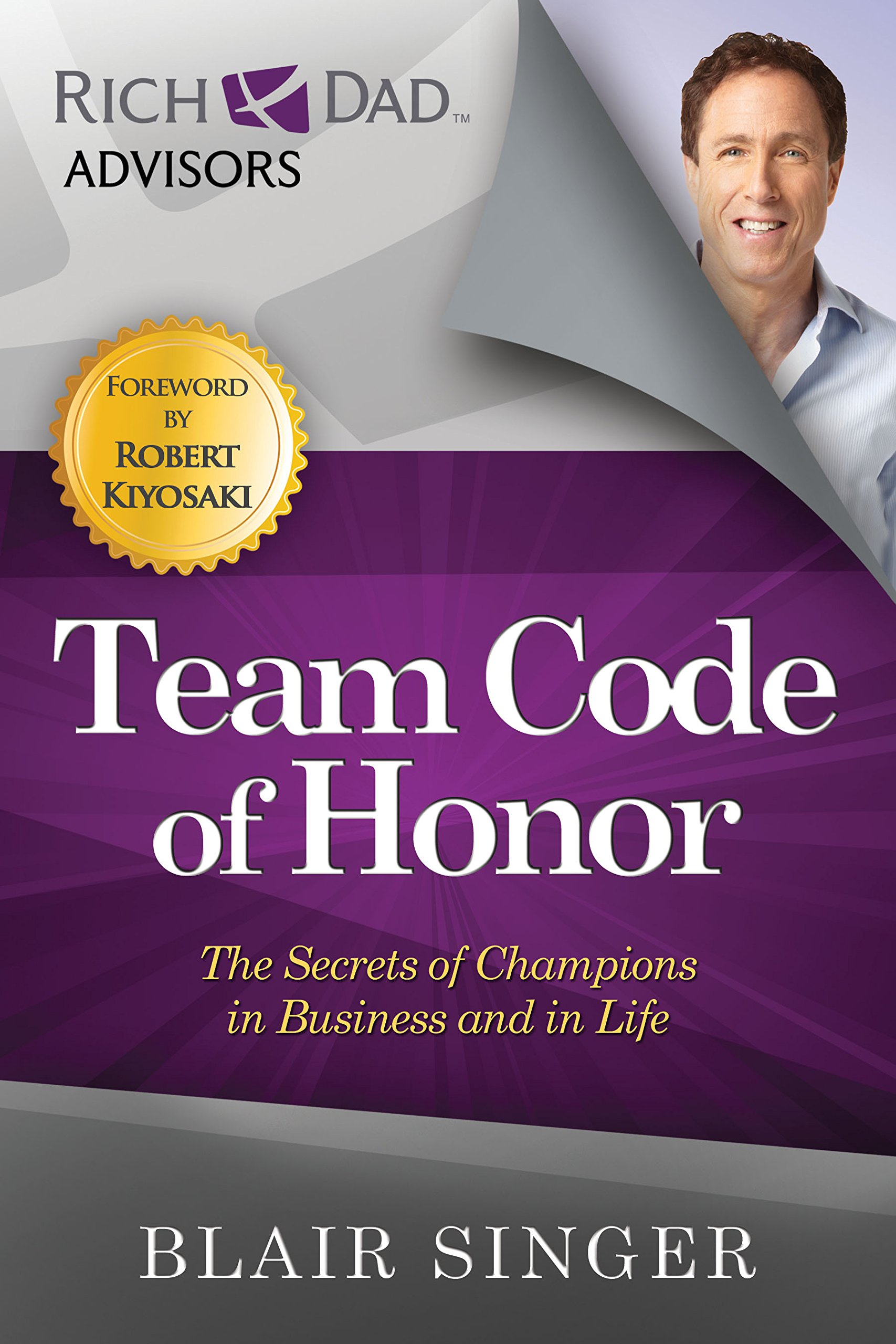 Read Online Team Code of Honor: The Secrets of Champions in Business and in Life (Rich Dad's Advisors (Paperback)) ebook