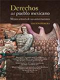Derechos del pueblo mexicano. México a través de sus constituciones. Sección primera