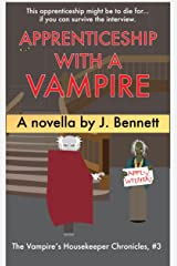 Apprenticeship With A Vampire: A Hilarious Vampire Novella (Vampire's Housekeeper Chronicles Book 3) Kindle Edition