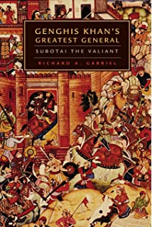The Mongol Warlords Genghis Khan Kublai Khan Hulegu Tamerlane  Genghis Khans Greatest General Subotai The Valiant