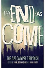 The End Has Come (The Apocalypse Triptych Book 3) Kindle Edition