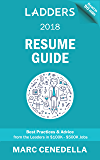 Ladders 2018 Resume Guide: Best Practices & Advice from the Leaders in 100K - 500K jobs (Ladders 2018 Guide)