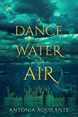 A Dance of Water and Air (Elemental Magicae Book 1) Kindle Edition