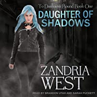 Daughter of Shadows: To Darkness Bound, Book 1