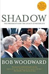 Shadow: Five Presidents And The Legacy Of Watergate Kindle Edition