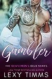 Gambler (The Gentleman's Club Series Book 1)