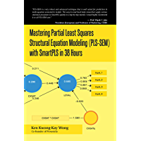 Mastering Partial Least Squares Structural Equation Modeling (Pls-Sem) with Smartpls in 38 Hours