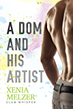 A Dom and His Artist (Club Whisper Book 2)