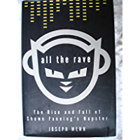 All the Rave: The Rise and Fall of Shawn Fanning's Napster (English Edition)