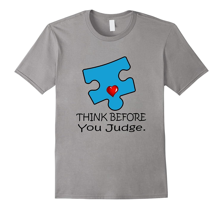 Autism Awareness Light Blue Think Before You Judge T shirts-T-Shirt