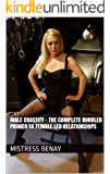 Male Chastity - The Complete Bundled Primer To Female Led Relationships
