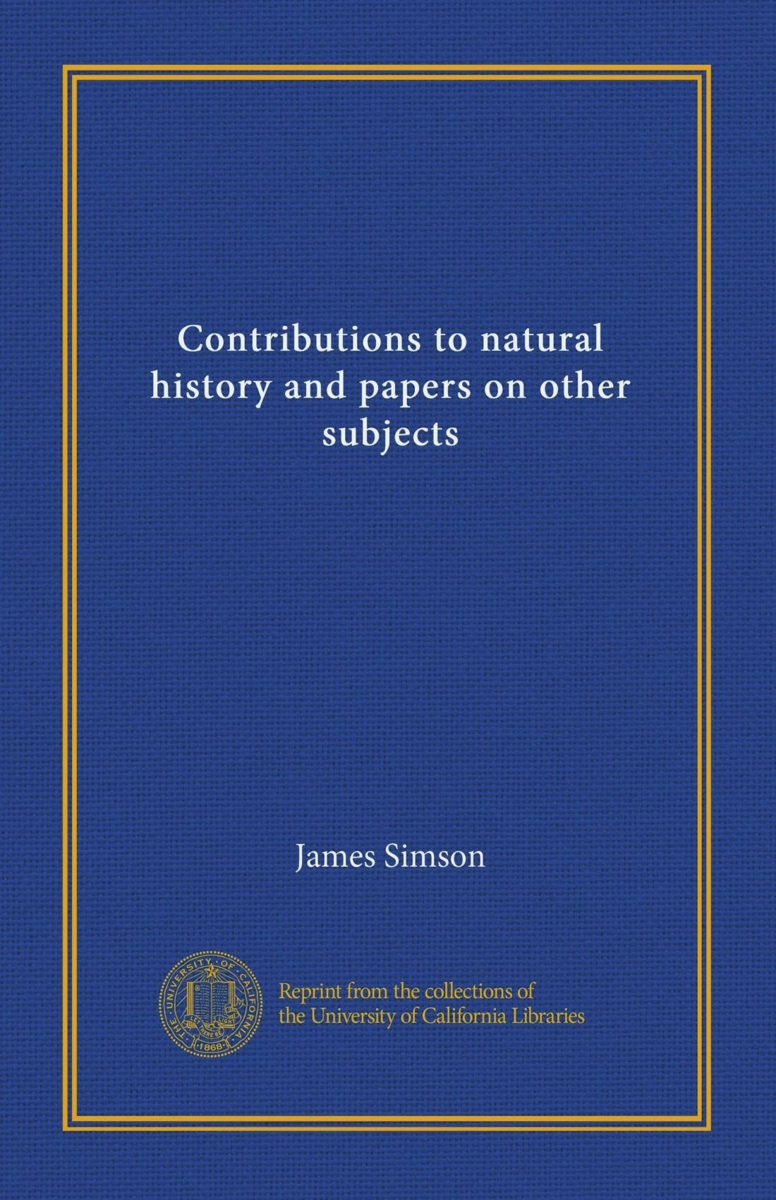 Contributions to natural history and papers on other subjects pdf