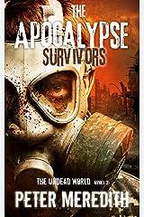 The Apocalypse Survivors: The Undead World Novel 2 (The Undead World Series) Kindle Edition