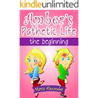 Amber's Pathetic Life (Diaries of a Dorky Girl - Hilarious Book for Girls 8-14))