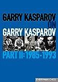 Garry Kasparov on Garry Kasparov, Part 2: 1985-1993 (Everyman Chess)