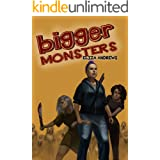 Bigger Monsters