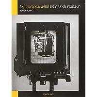 La photographie en grand format