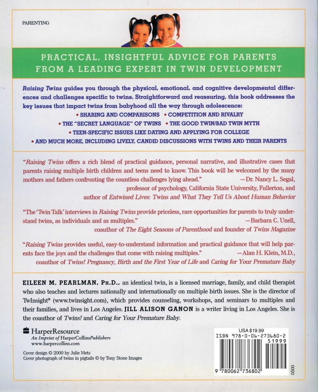 Raising Twins: What Parents Want to Know (and What Twins Want to Tell  Them): Eileen M. Pearlman, Jill Alison Ganon: 9780062736802: Amazon.com:  Books