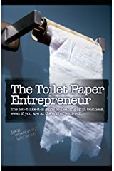 The Toilet Paper Entrepreneur: The tell-it-like-it-is guide to cleaning up in business, even if you are at the end of your roll. (English Edition) Edición Kindle