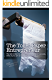 The Toilet Paper Entrepreneur: The tell-it-like-it-is guide to cleaning up in business, even if you are at the end of…